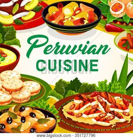 Peruvian Cuisine Fish Ceviche, Meat And Vegetable Dishes With Dessert Vector Frame. Grilled Chicken