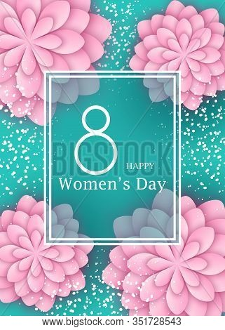 International Happy Womens Day - 8 March holiday background with paper cut Frame Flowers. Abstract Pink Floral Greeting card. 8 march, womans day, womens day background, women's day banners, women's day flyer, womens day design, women's day with flowers