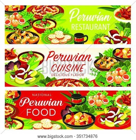 Peruvian Cuisine Vector Banners Of Meat Dishes With Vegetables, Seafood And Milk Cookies. Beef And C