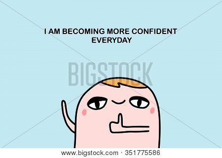 Affirmation Illustration I Am Becoming More Confident Hand Drawn Vector Illustration In Cartoon Comi