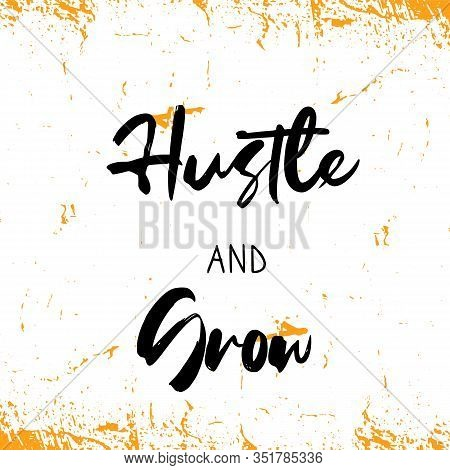 Hustle And Grow Banner, Creative Decoration, Poster For Wall, Quote T-shirt