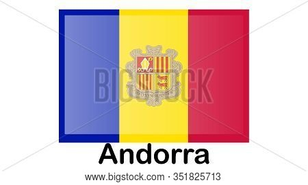 Flag Of Andorra, Principality Of Andorra. Template For Award Design, An Official Document With The F