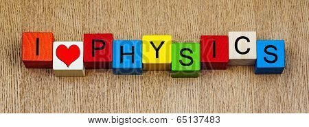 I Love Physics, Sign for Education, Discovery and Knowledge