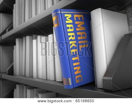 E-mail Marketing - Title of Book. Internet Concept.
