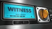 Witness - Inscription on Display of Vending Machine. Business Concept. poster
