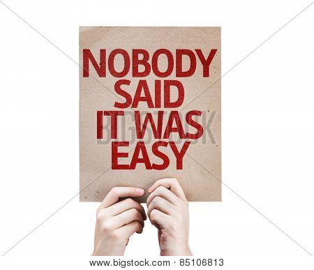 Nobody Said it Was Easy card isolated on white poster