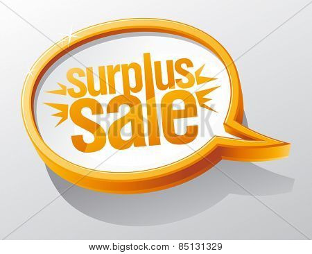 Surplus sale speech bubble.