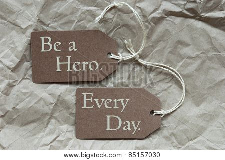 Two Brown Labels With Quote Hero Every Day Paper Background