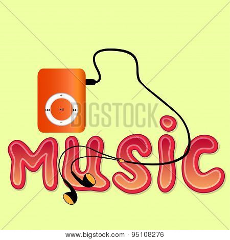 Real orange mp3 player with headphones and word 'MUSIC' isolated on yellow background. Vector illustration poster