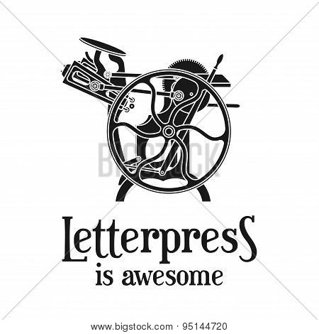 Letterpress is awesome vector illustration. Vintage print logo design. Old printing machine