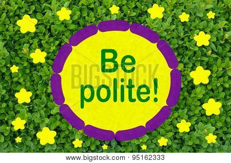 Be polite text over green  background