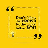 Inspirational motivational quote. Don't follow the crowd let the crowd follow you. Simple trendy design. poster