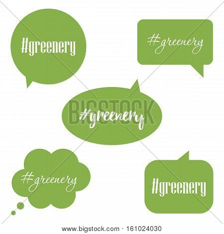 Flat design speech bubbles set, collection with hashtag greenery, color of the year 2017.