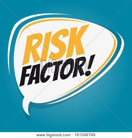 risk factor retro speech balloon