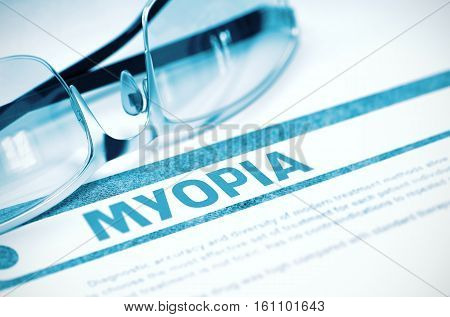 Myopia - Printed Diagnosis with Blurred Text on Blue Background with Eyeglasses. Medicine Concept. 3D Rendering.