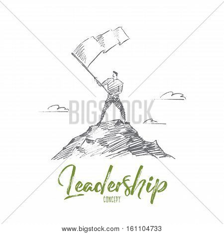 Vector hand drawn Leadership concept sketch. Man standing at top of hill and waving flag. Lettering Leadership concept