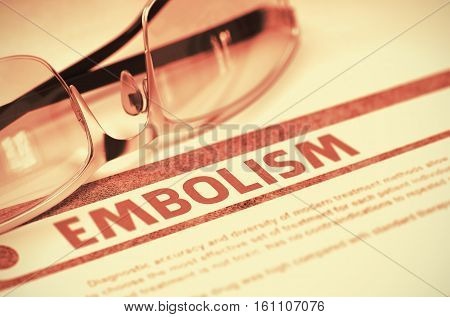 Diagnosis - Embolism. Medical Concept with Blurred Text and Specs on Red Background. Selective Focus. 3D Rendering.