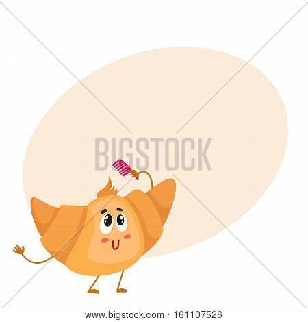 Cute and funny croissant character combing its hair, cartoon vector illustration on background with place for text. Funny smiling croissant character with face, arms and legs holding a comb