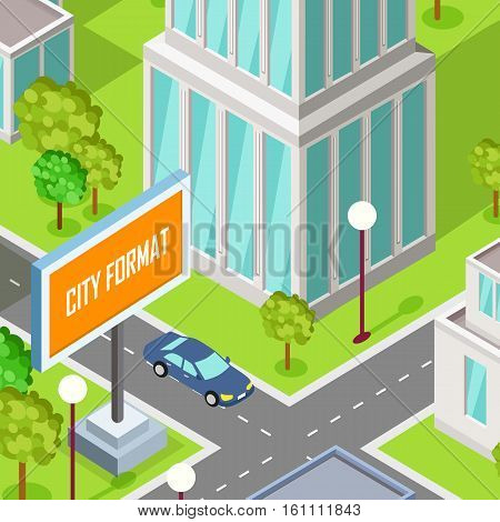 City street in isometric projection. Urban landscape fragment with road, buildings, trees, lawn, car, lanterns, billboard. Passenger car on crossing. For gaming environment, app infographic design