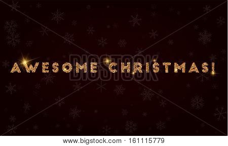 Awesome Christmas!. Golden Glitter Greeting Card. Luxurious Design Element, Vector Illustration.