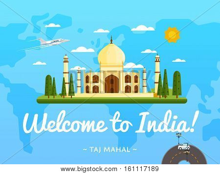 Welcome to India poster with famous attraction vector illustration. Travel design with ancient palace Taj Mahal on background world map. Worldwide air traveling, time to travel, discover new places