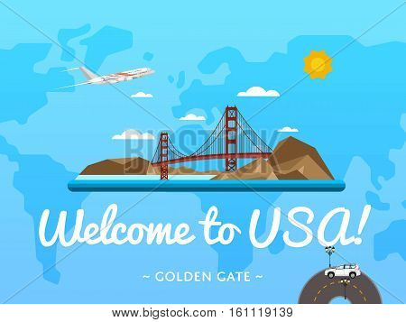 Welcome to USA poster with famous attraction vector illustration. Travel design with Golden Gate bridge in San Francisco. Time to travel, discover new places concept, tour guide for traveling agency