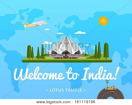 Welcome to India poster with famous attraction vector illustration. Travel design with Lotus Temple in Delhi on background world map. Worldwide air traveling, time to travel, discover new places