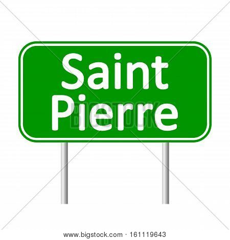 Saint-Pierre road sign isolated on white background.