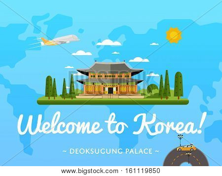 Welcome to Korea poster with famous attraction vector illustration. Travel design with Deoksugung palace in Seoul. Worldwide traveling, time to travel, discover new historical building, explore world
