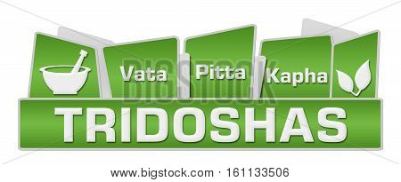 Tridoshas in ayurveda concept image with text and leaves symbols.