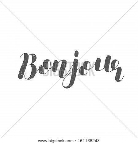 Bonjour. Brush hand lettering illustration. Inspiring quote. Motivating modern calligraphy.