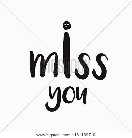 vector card, banner lettering letters I miss you, sad face, monochrome, saying emotions, feelings, print on T-shirt.