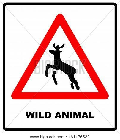 Wild animal road symbol in red triangle isolated on white. Beware deer crossing warning traffic signs. Vector illustration