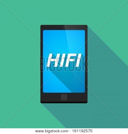 Long Shadow Smart Phone With    The Text Hifi