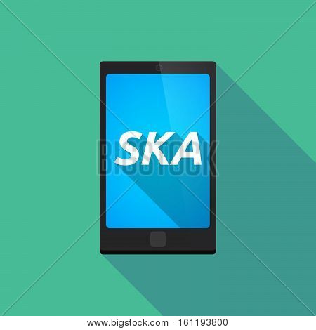Long Shadow Smart Phone With    The Text Ska