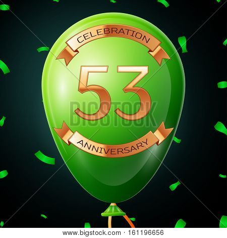 Green balloon with golden inscription fifty three years anniversary celebration and golden ribbons, confetti on black background. Vector illustration