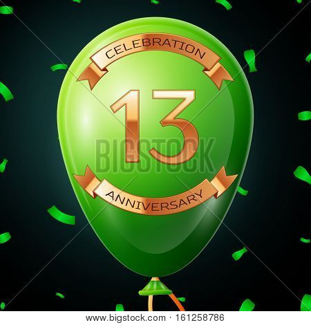 Green balloon with golden inscription thirteen years anniversary celebration and golden ribbons, confetti on black background. Vector illustration