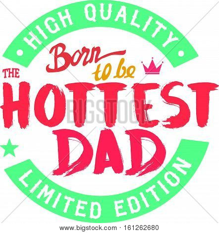 born to be the hottest dad icon