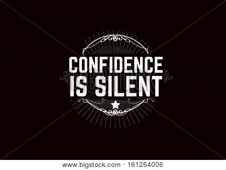 confidence is silent grunge vintage retro background