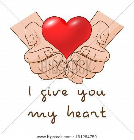 I give you my Heart. Heart in hand Vector illustration of romantic gift concept for Valentines day