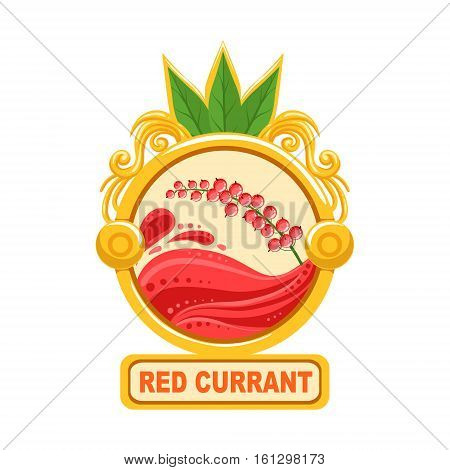Red Currant Bright Color Jam Label Sticker Template In Round FrameHomemade Garden Fruit Sweet Marmalade Vector Logo Isolated Illustration.