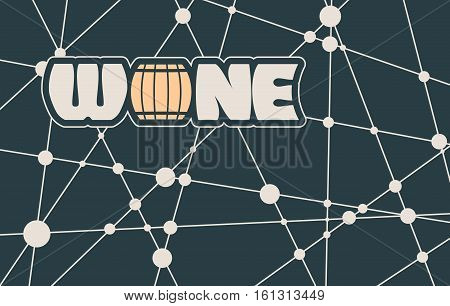 Suitable for poster, promotional leaflet, invitation, banner or magazine cover. Molecule And Communication Background. Unusual font. Connected lines with dots. Wine text