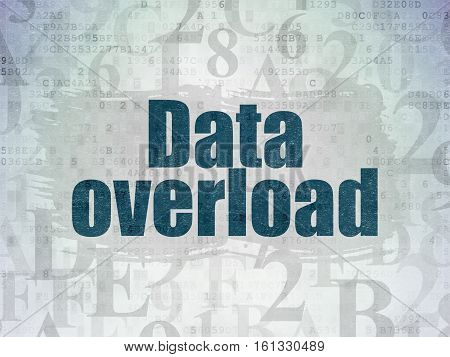 Information concept: Painted blue text Data Overload on Digital Data Paper background with   Hexadecimal Code