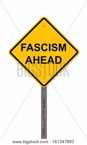 Caution Sign Isolated On White - Fascism Ahead