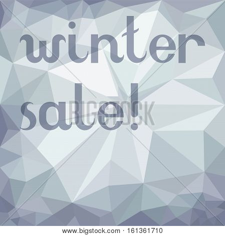 Winter gray crumpled paper polygonal triangular mosaic background, sale advertising vector illustration