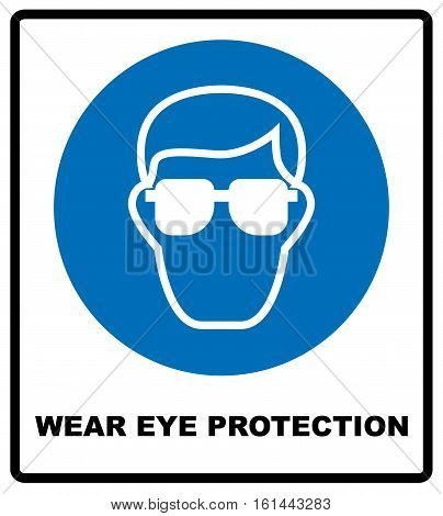 Wear eye protection sign. Information mandatory symbol in blue circle isolated on white. Vector illustration