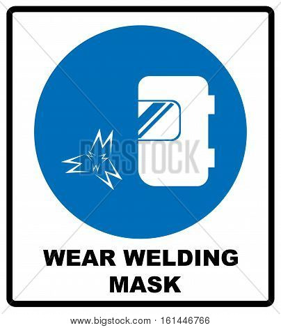 Wear a welding mask sign. Information mandatory symbol in blue circle isolated on white. Vector illustration