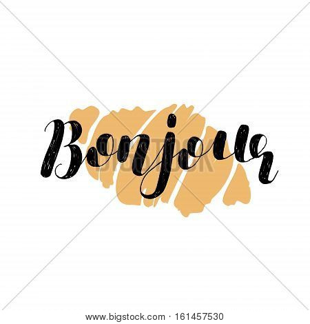 Bonjour. Good day in French. Brush hand lettering vector illustration. Motivating modern calligraphy. Great for prints and posters, greeting cards, home decor, apparel design and more.