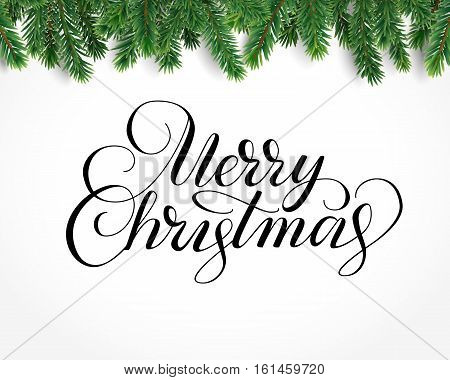 Merry christmas card with text and christmas tree border, vector illustration. Realistic fir-tree branches, frame isolated on white. Christmas lettering, hand drawn calligraphy.