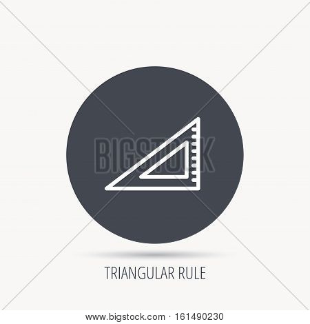 Triangular ruler icon. Straightedge sign. Geometric symbol. Round web button with flat icon. Vector